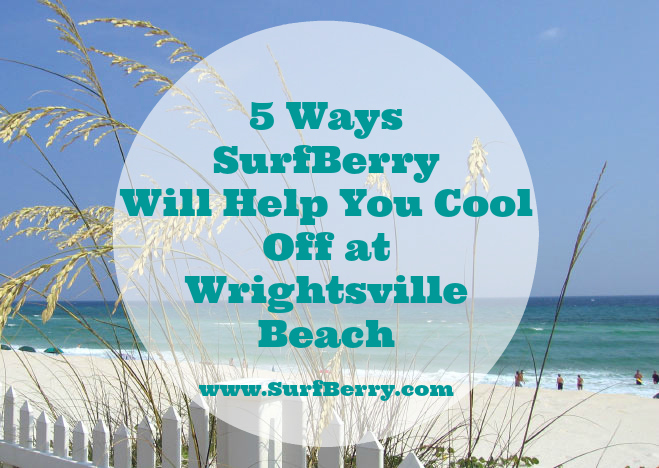 5 Ways SurfBerry Will Help You Cool Off at Wrightsville Beach www.SurfBerry.com
