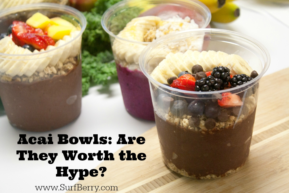 Acai Bowls Are They Worth The Hype Www Surfberry
