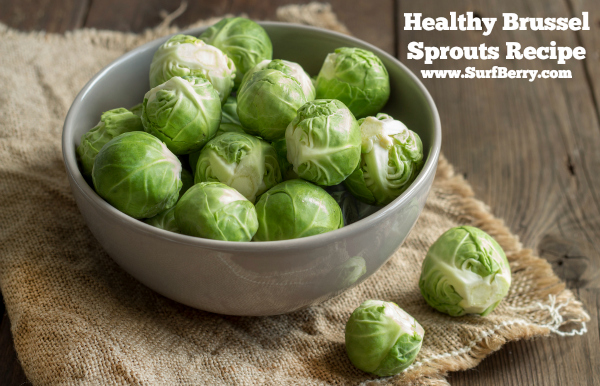 Healthy Brussel Sprouts Recipe www.SurfBerry.com
